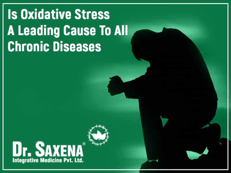 Is Oxidative Stress A Leading Cause To All Chronic Diseases
