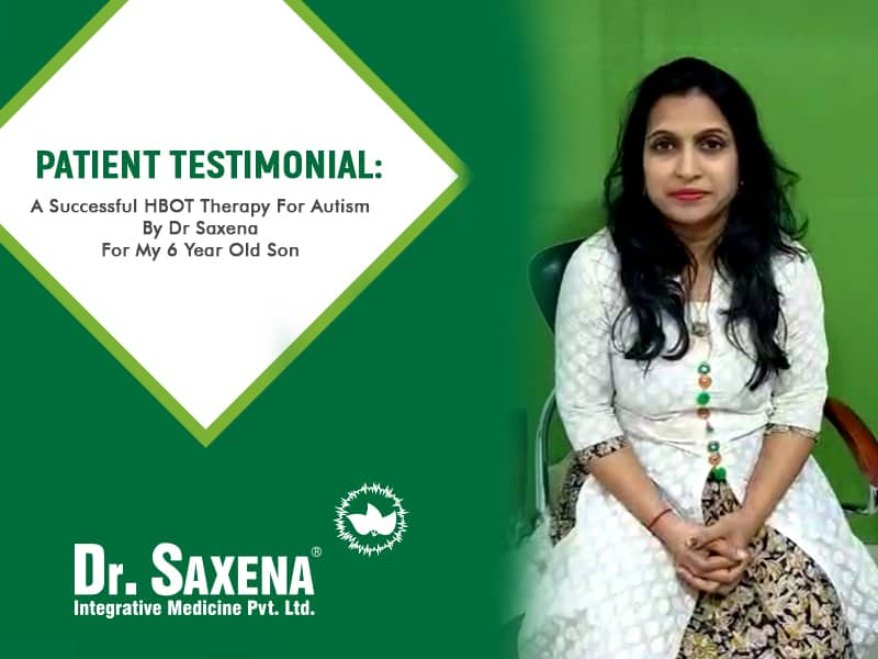 A Successful HBOT Therapy For Autism By Dr Saxena For My 6-Year-Old Son