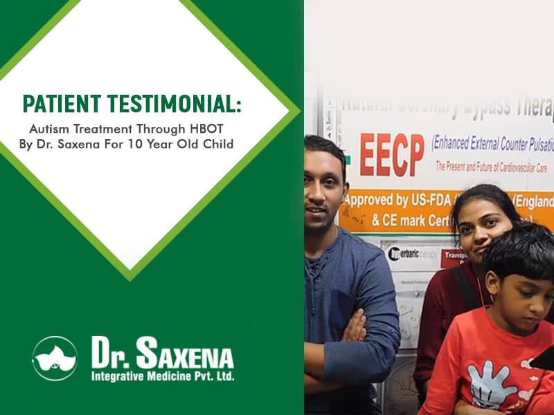 Autism Treatment Through HBOT By Dr. Saxena For 10 Year Old Child